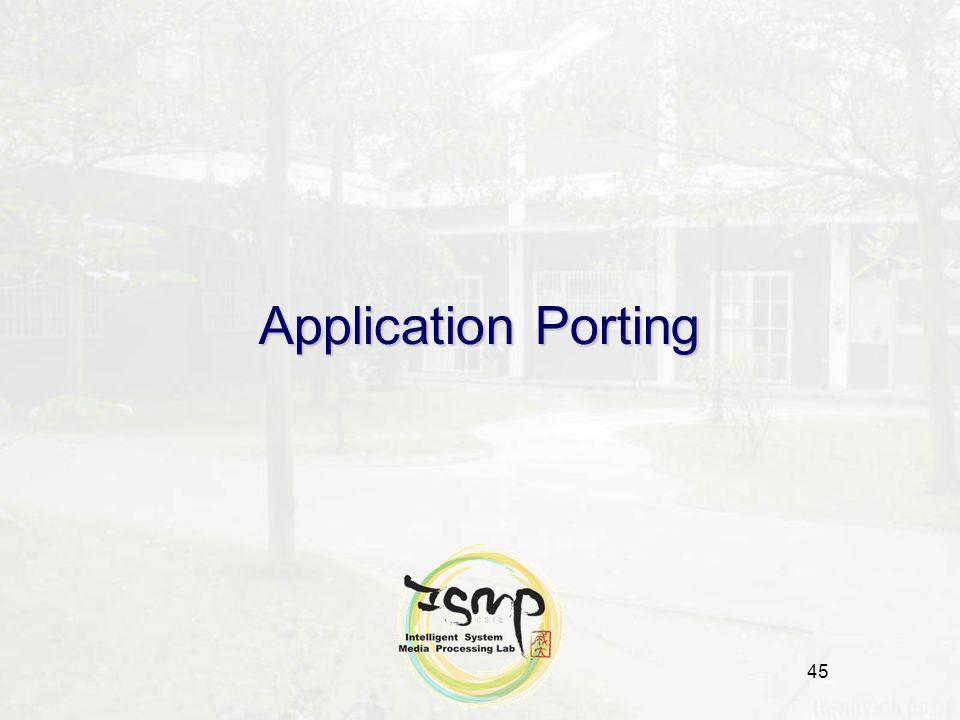 45 Application Porting