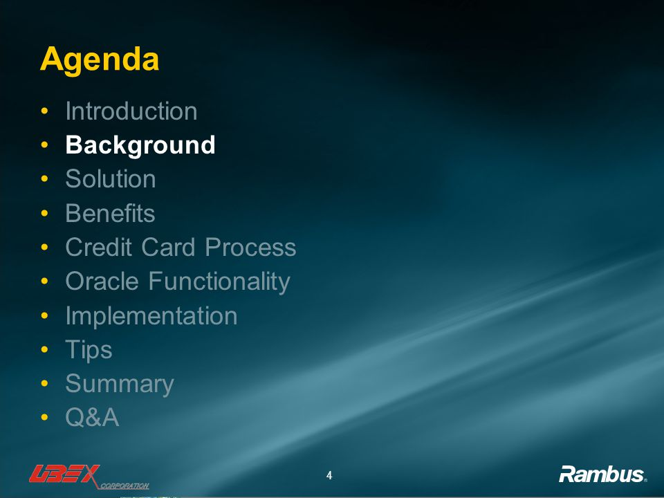 4 Agenda Introduction Background Solution Benefits Credit Card Process Oracle Functionality Implementation Tips Summary Q&A