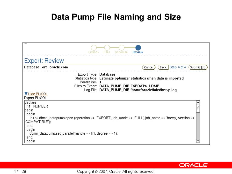 Copyright © 2007, Oracle. All rights reserved. 17 - 28 Data Pump File Naming and Size