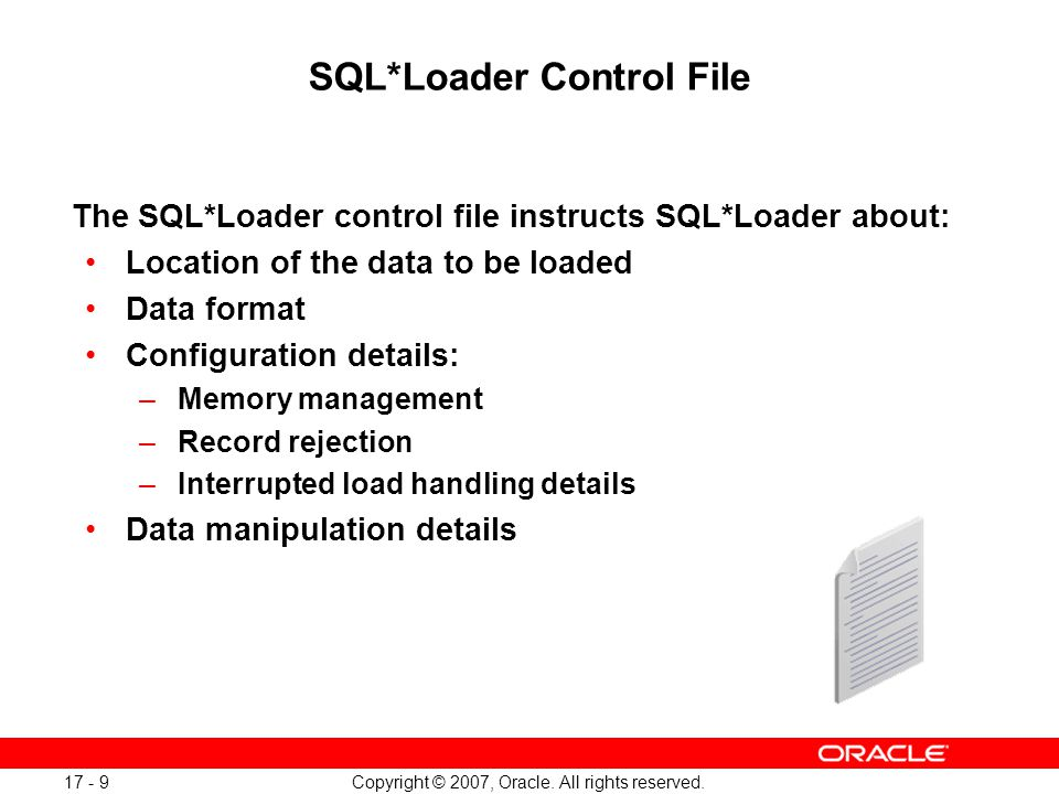 Copyright © 2007, Oracle. All rights reserved. 17 - 10 SQL*Loader Control File Full Notes Page