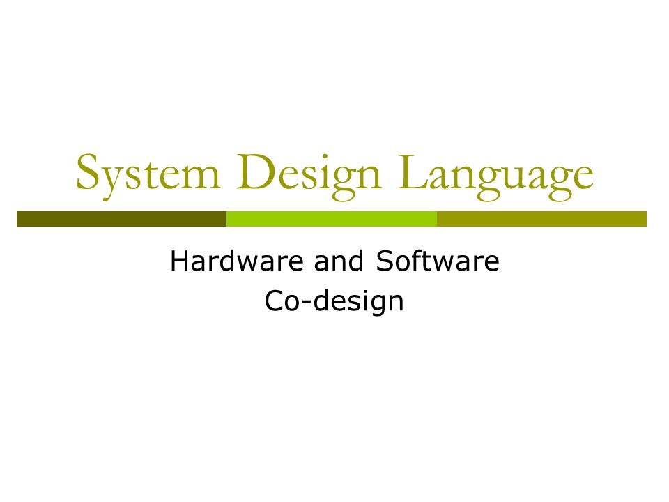 System Design Language Hardware and Software Co-design