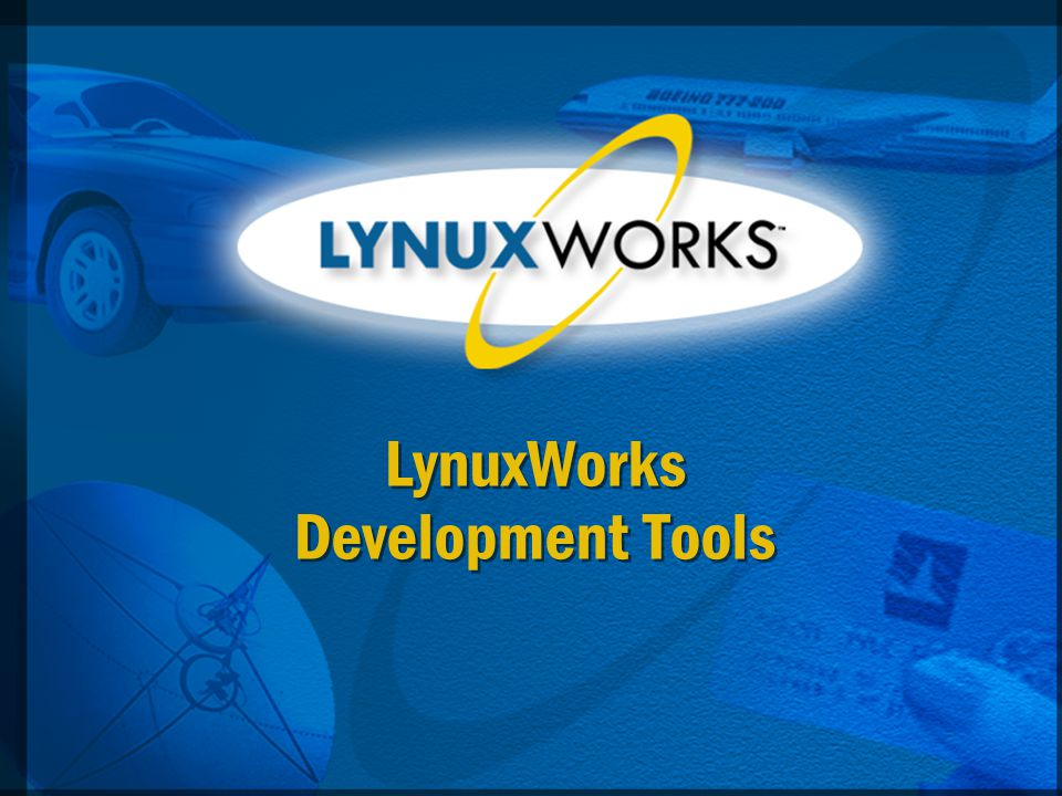 LynuxWorks Development Tools