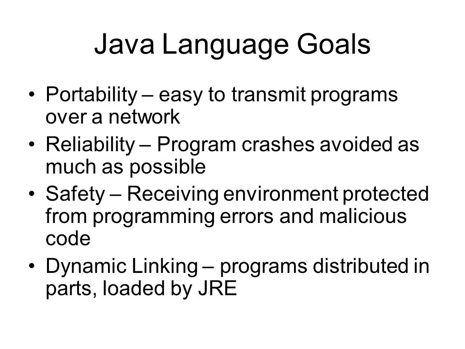 Verifier Makes sure of the following: –Every instruction has a valid op-code –Every branch instruction branches to the start of an instruction –Every method has a structurally correct signature –Every instruction obeys the Java type discipline