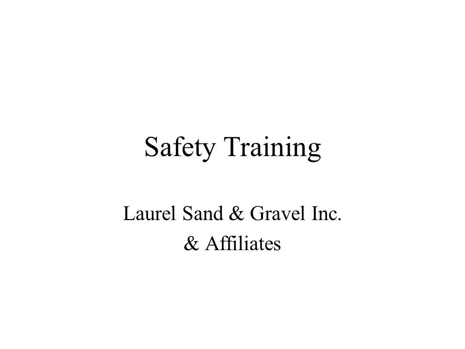 Safety Training Laurel Sand & Gravel Inc. & Affiliates