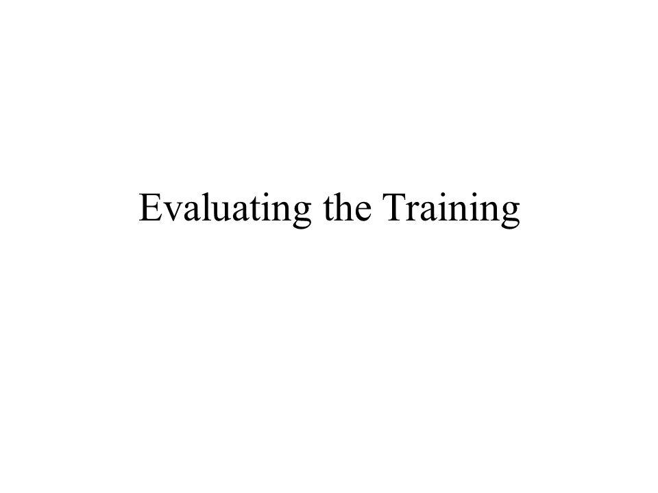 Evaluating the Training