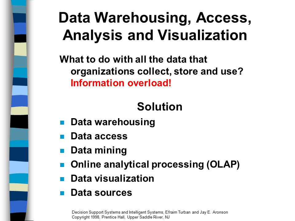 4.1 Opening Vignette: Data Warehousing and DSS at Group Health Cooperative 2-3 million data records are processed monthly How to use for decision support.
