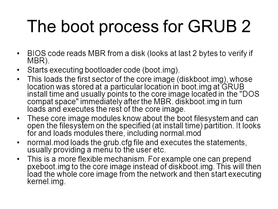 The boot process for GRUB 2 BIOS code reads MBR from a disk (looks at last 2 bytes to verify if MBR).