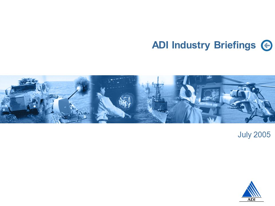 ADI Industry Briefings July 2005