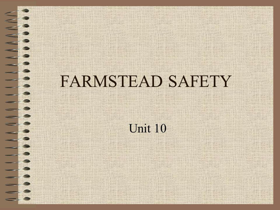 FARMSTEAD SAFETY Unit 10