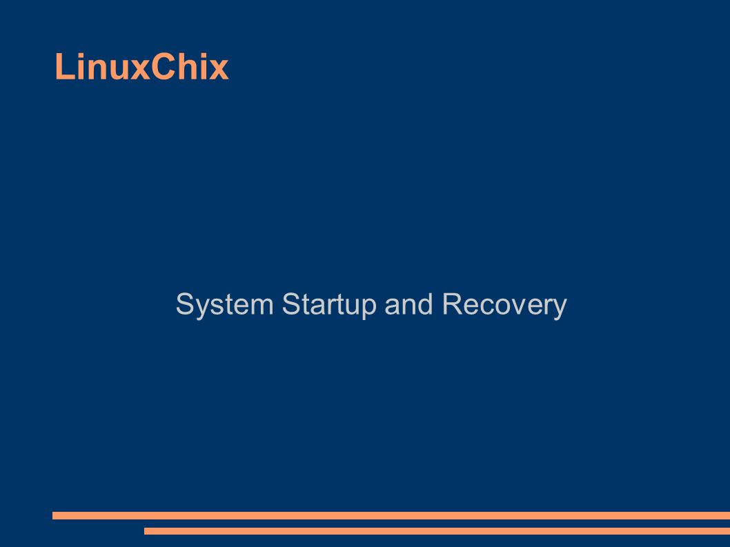 LinuxChix System Startup and Recovery