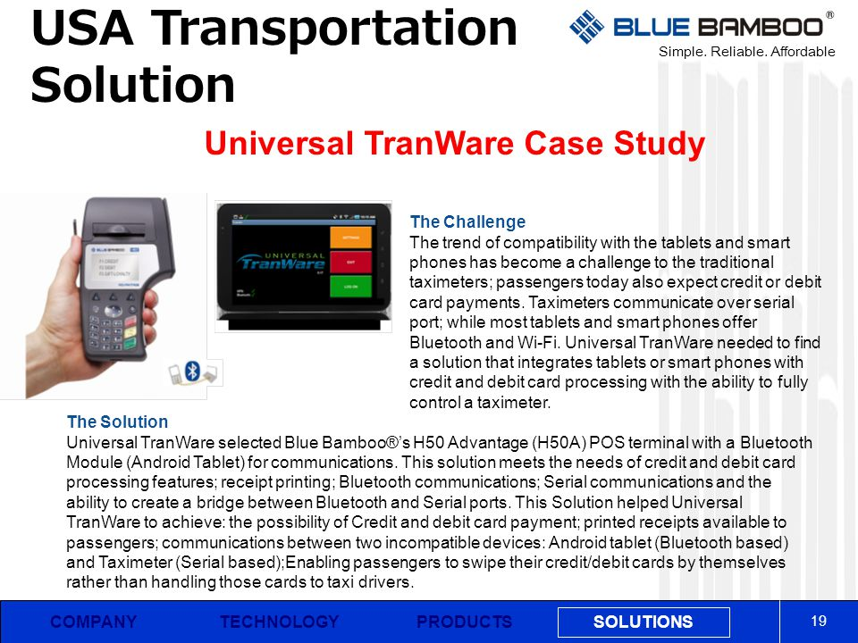 Simple. Reliable. Affordable COMPANY USA Transportation Solution 19 PRODUCTS SOLUTIONS TECHNOLOGY Universal TranWare Case Study The Challenge The tren
