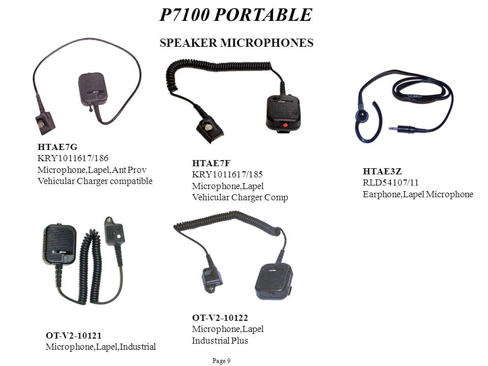 P7100 PORTABLE OT-V2-10121 Microphone,Lapel,Industrial OT-V2-10122 Microphone,Lapel Industrial Plus HTAE7G KRY1011617/186 Microphone,Lapel,Ant Prov Ve