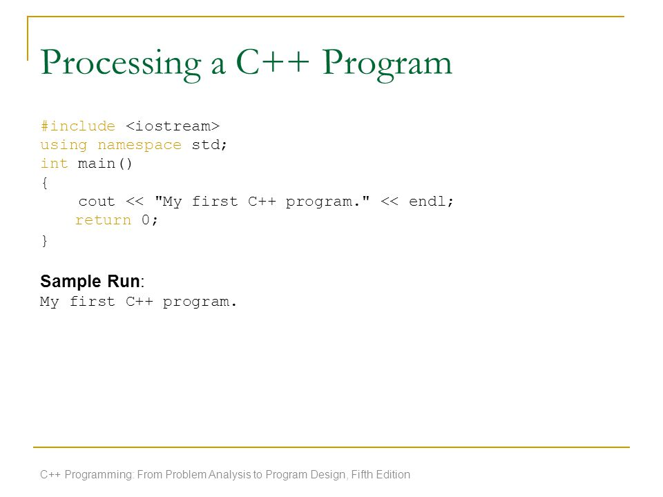 Processing a C++ Program #include using namespace std; int main() { cout <<
