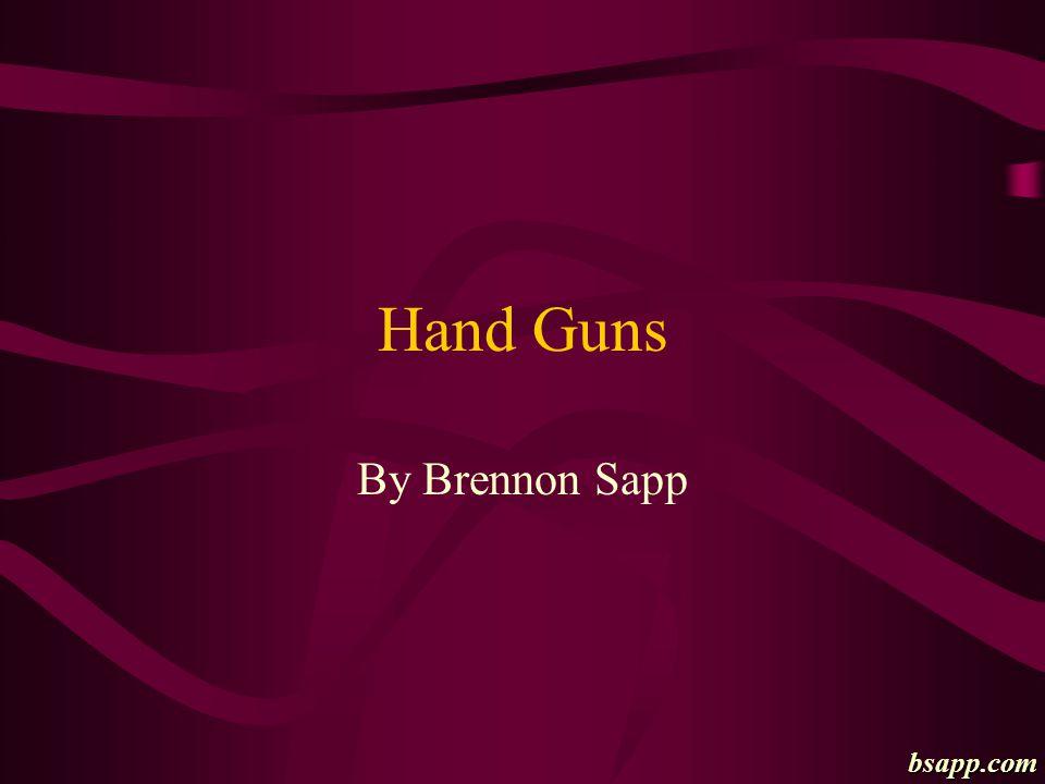 Hand Guns By Brennon Sapp bsapp.com