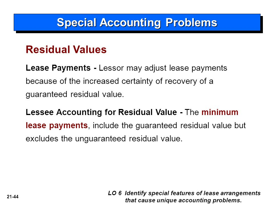 21-44 Lease Payments - Lessor may adjust lease payments because of the increased certainty of recovery of a guaranteed residual value. Lessee Accounti