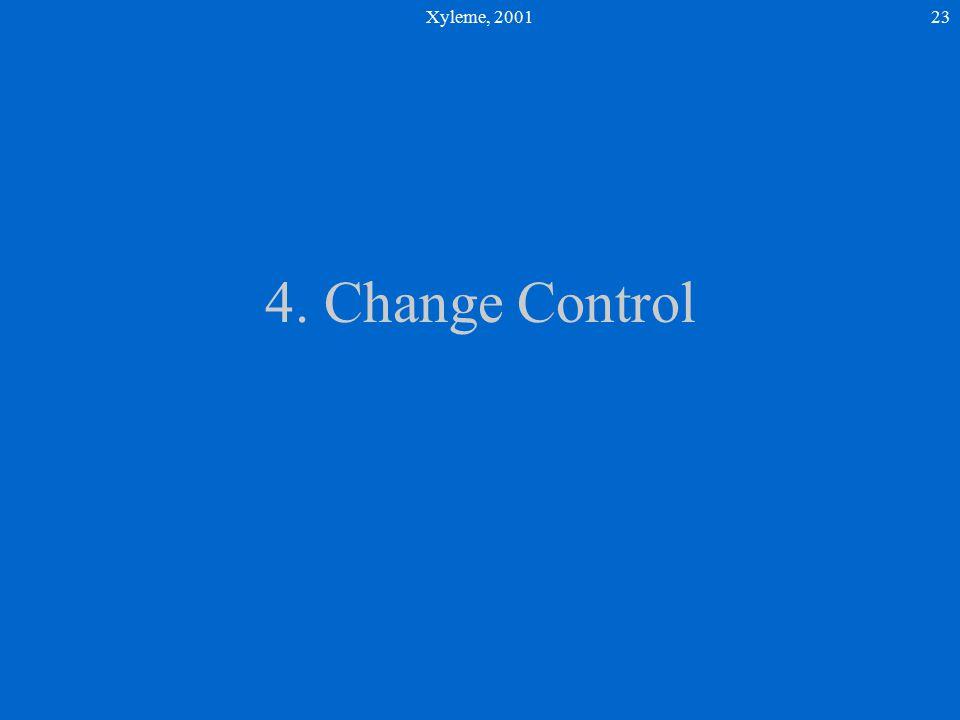 Xyleme, 200123 4. Change Control