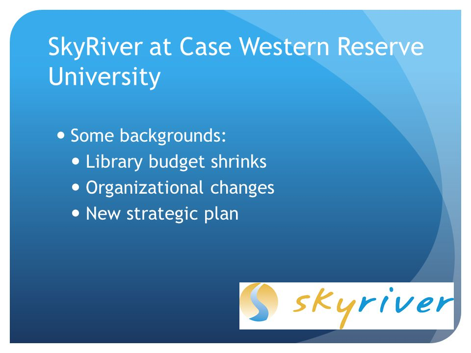 From OCLC to SkyRiver – Decision making Some positive expectations Alternative to OCLC cataloging utility Lower cost Some concerns: Less bibliographic records, such as special collections, music materials, non-Latin scripts materials… Increase of original cataloging Affect shared catalog and interlibrary loan