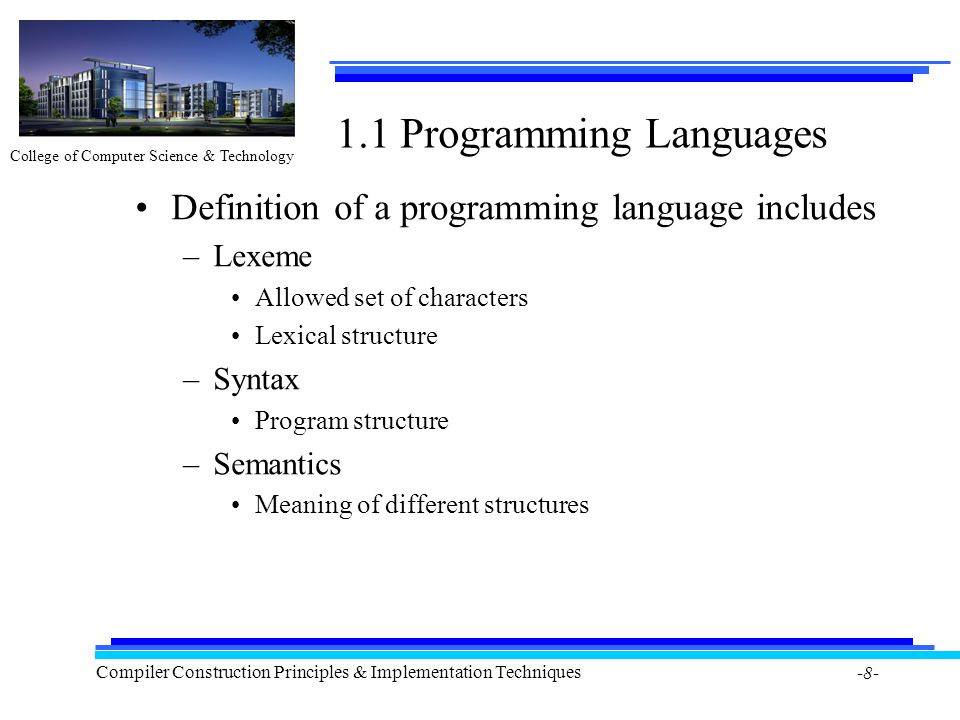 College of Computer Science & Technology Compiler Construction Principles & Implementation Techniques -8- 1.1 Programming Languages Definition of a pr