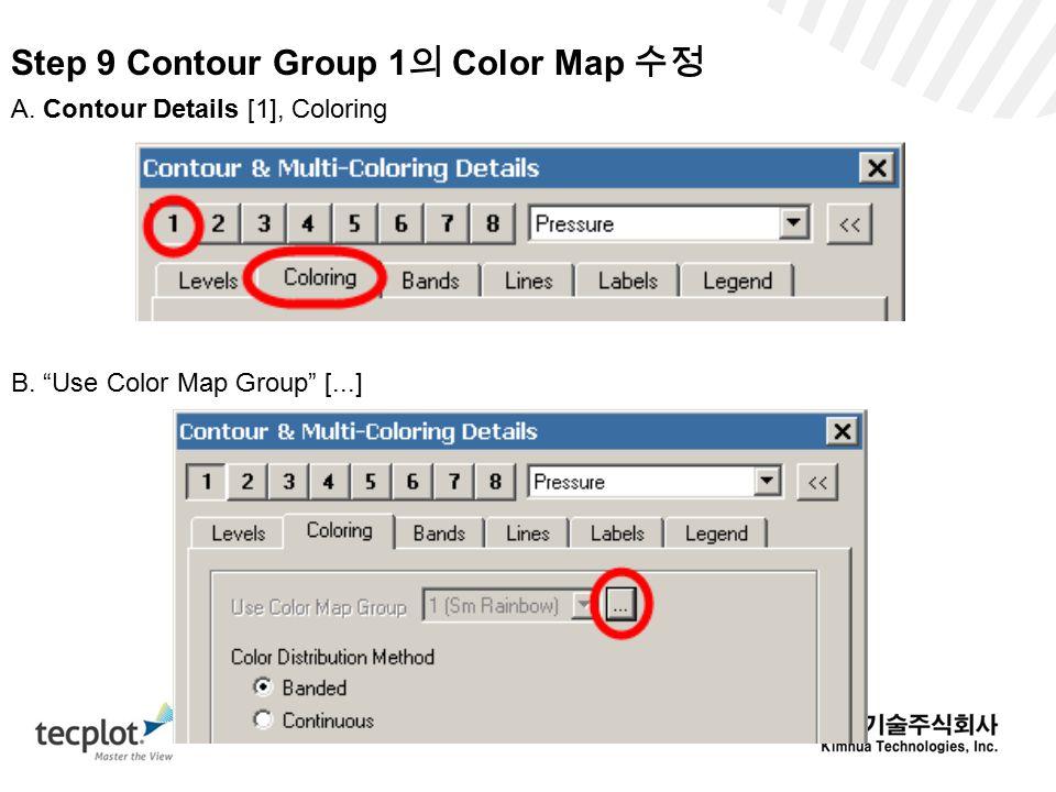 Step 9 Contour Group 1 의 Color Map 수정 A.Contour Details [1], Coloring B.