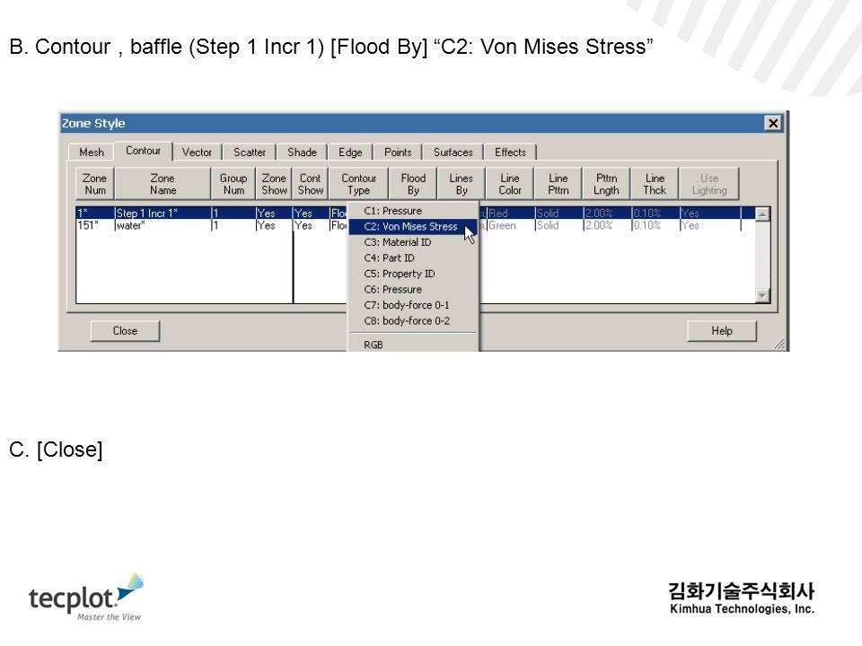 B. Contour, baffle (Step 1 Incr 1) [Flood By] C2: Von Mises Stress C. [Close]