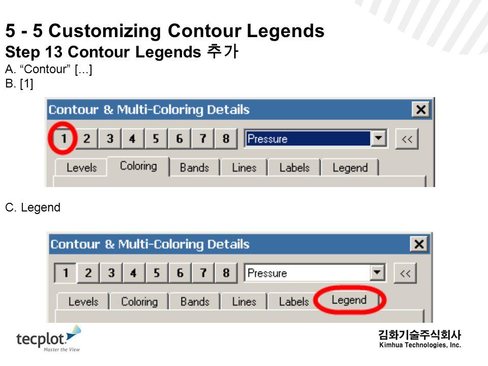 5 - 5 Customizing Contour Legends Step 13 Contour Legends 추가 A. Contour [...] B. [1] C. Legend