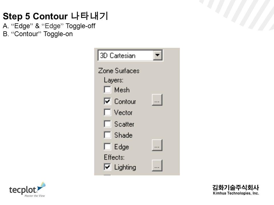 Step 5 Contour 나타내기 A. Edge & Edge Toggle-off B. Contour Toggle-on