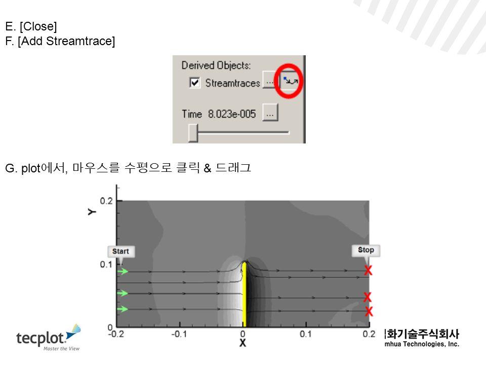 E. [Close] F. [Add Streamtrace] G. plot 에서, 마우스를 수평으로 클릭 & 드래그