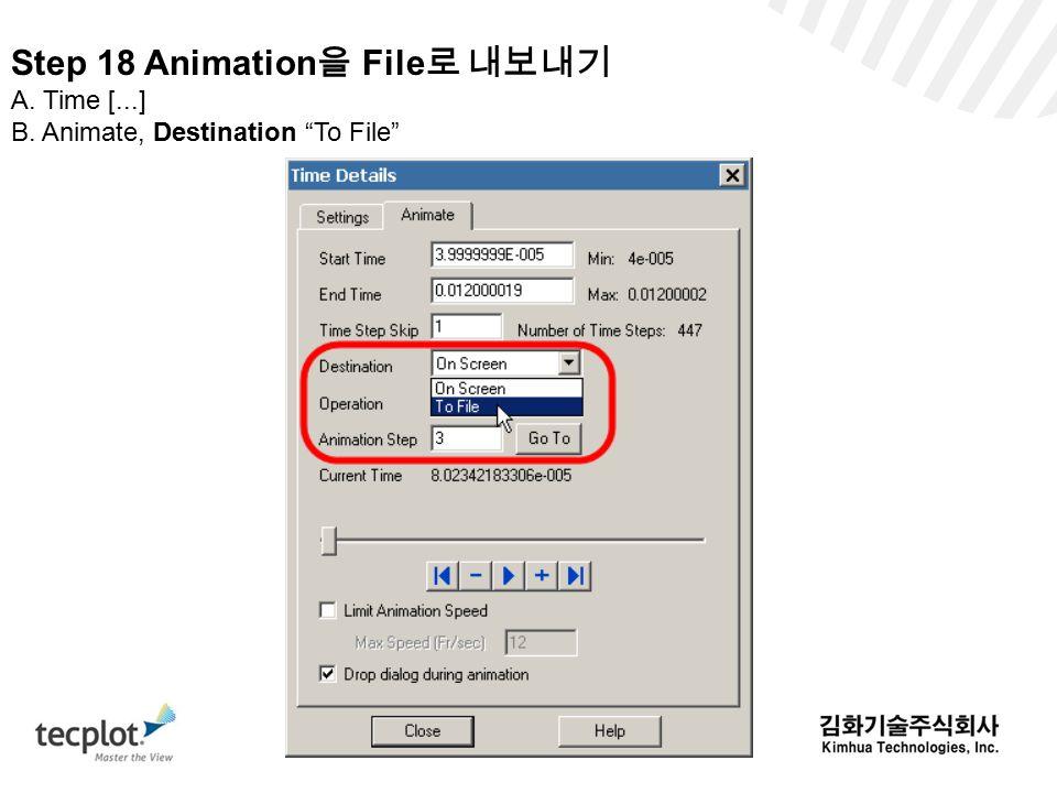 Step 18 Animation 을 File 로 내보내기 A. Time [...] B. Animate, Destination To File