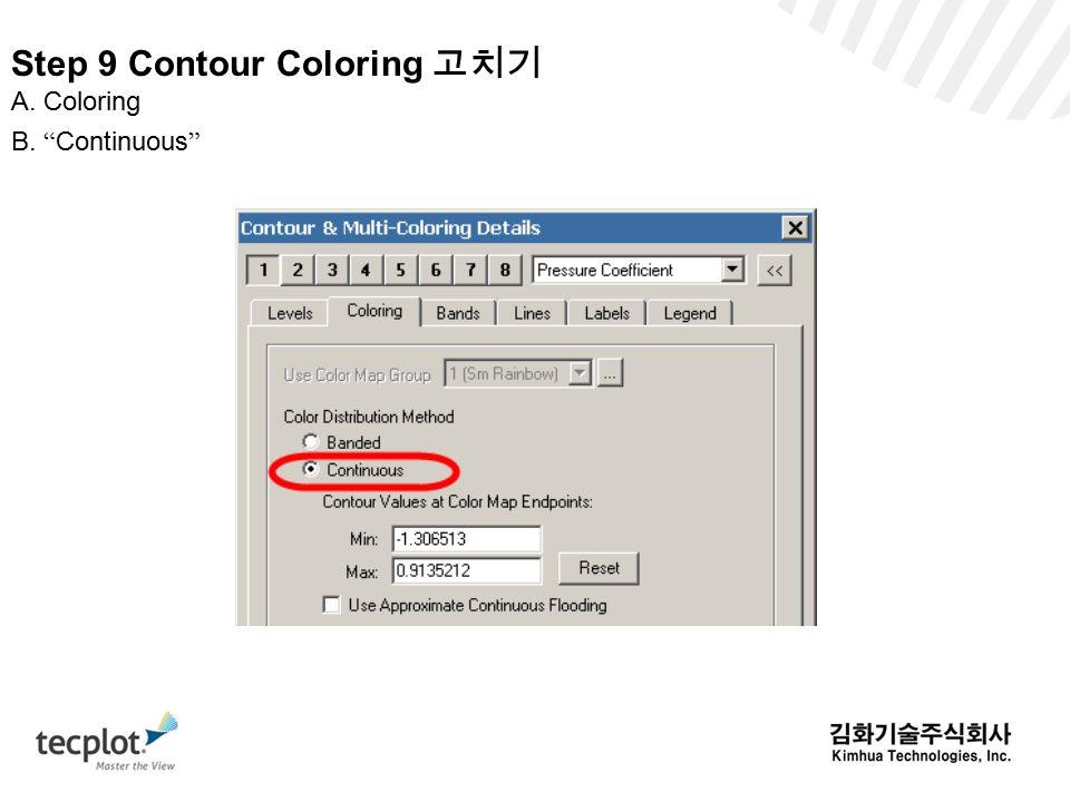 Step 9 Contour Coloring 고치기 A. Coloring B. Continuous