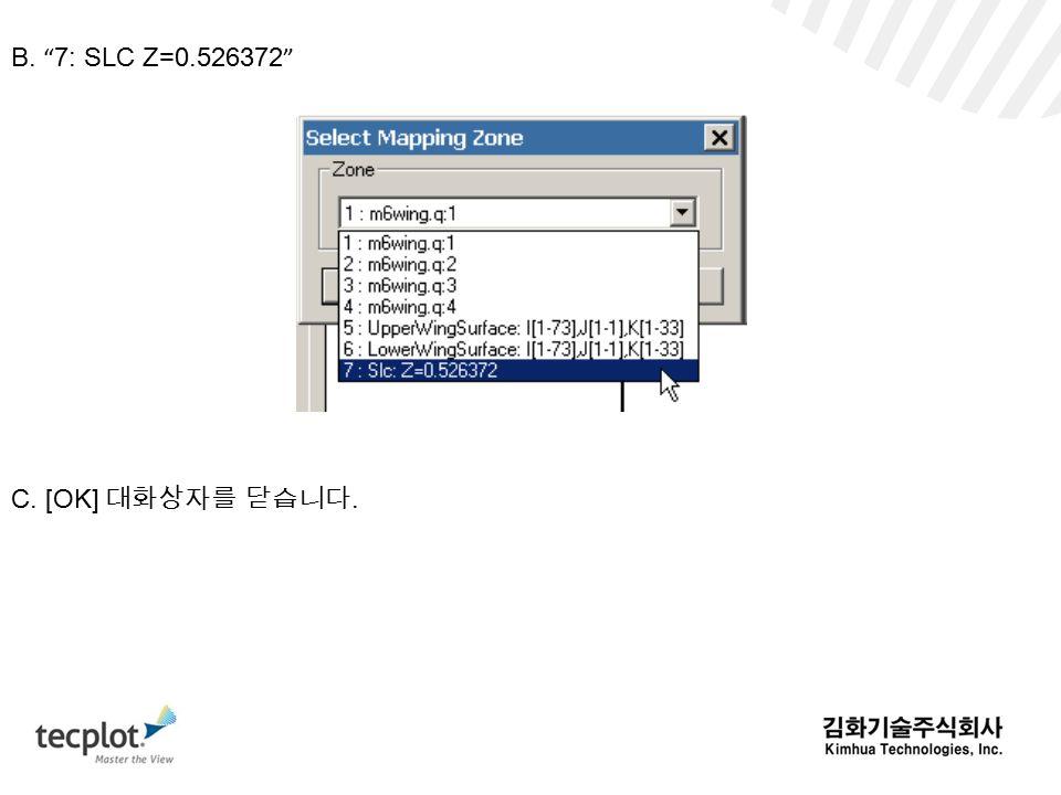 B. 7: SLC Z=0.526372 C. [OK] 대화상자를 닫습니다.