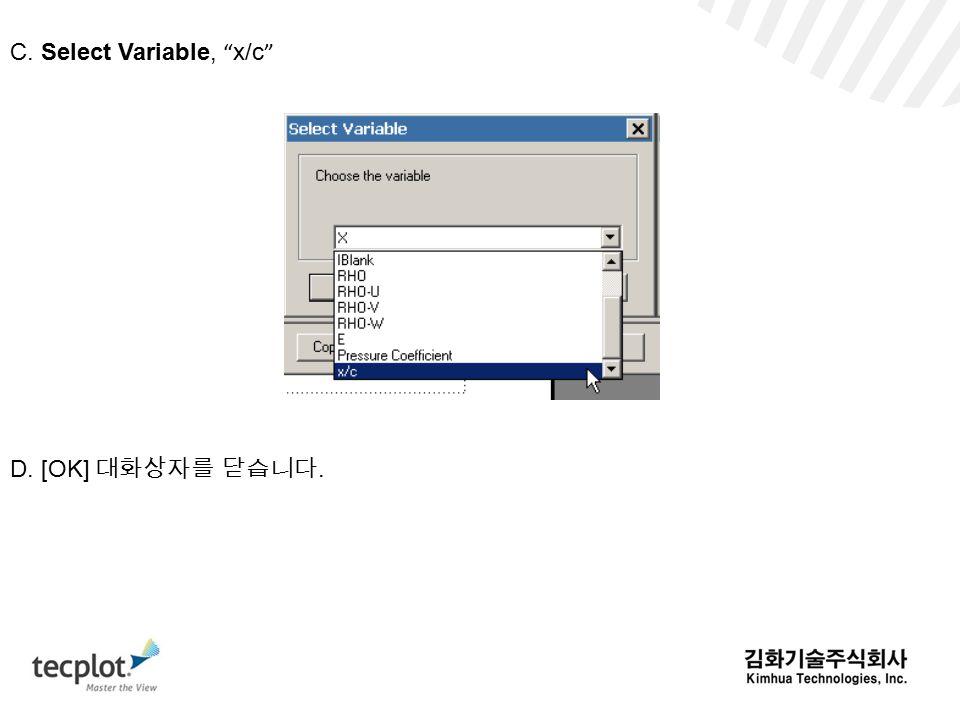C. Select Variable, x/c D. [OK] 대화상자를 닫습니다.