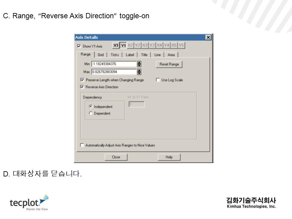 C. Range, Reverse Axis Direction toggle-on D. 대화상자를 닫습니다.