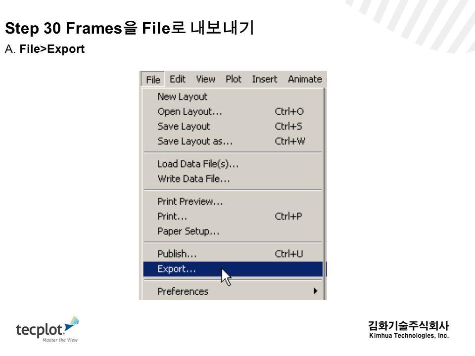 Step 30 Frames 을 File 로 내보내기 A. File>Export