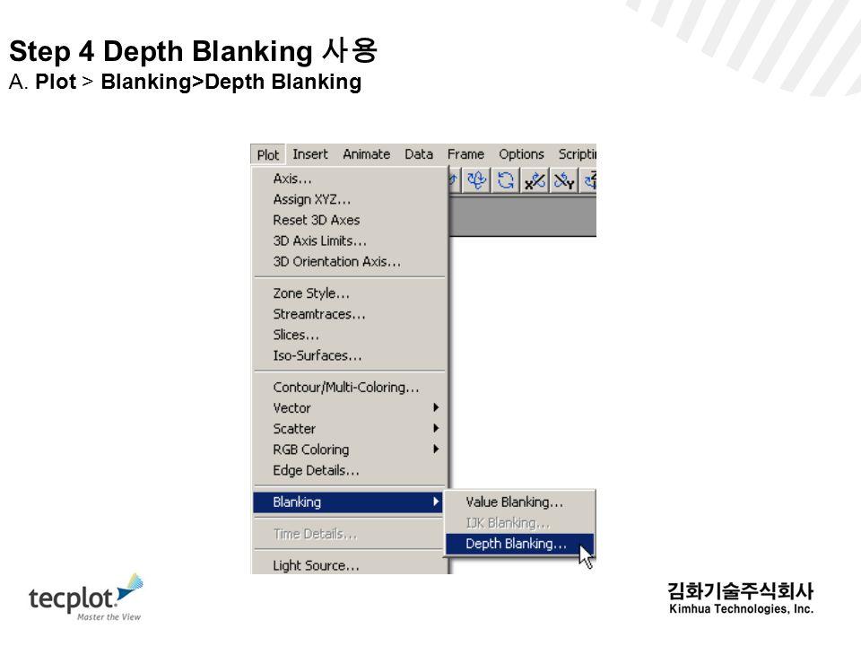 Step 4 Depth Blanking 사용 A. Plot > Blanking>Depth Blanking