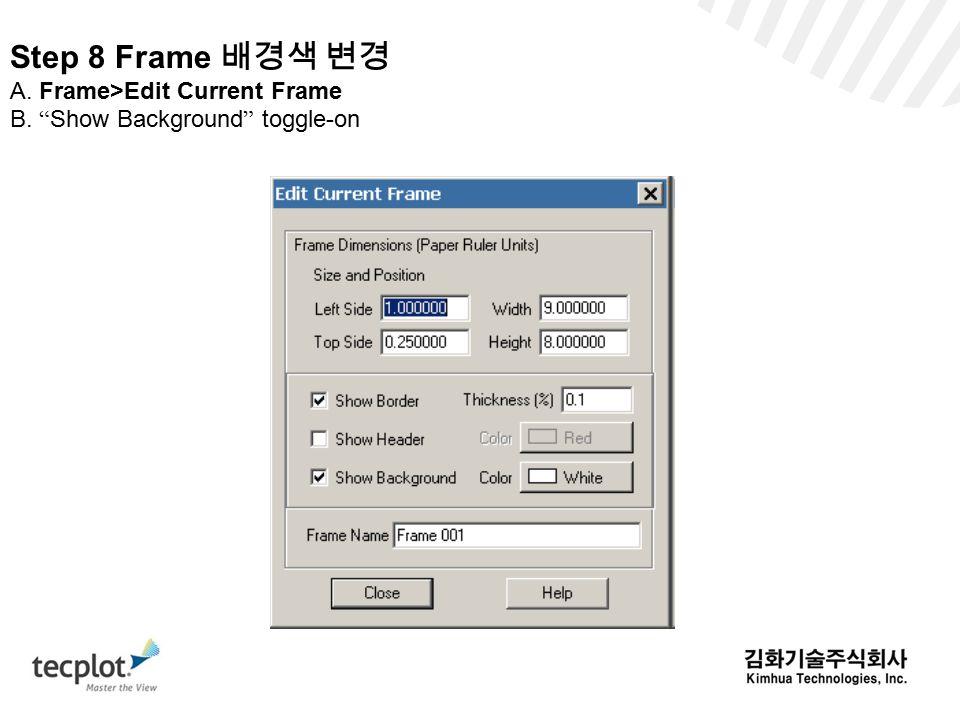 Step 8 Frame 배경색 변경 A. Frame>Edit Current Frame B. Show Background toggle-on