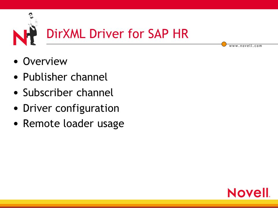 DirXML Driver for SAP HR Overview Publisher channel Subscriber channel Driver configuration Remote loader usage