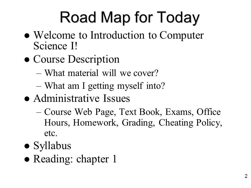 Computer Science 1 V22.0101 section 3 Lecture 1: administrative details Professor: Evan Korth New York University 1
