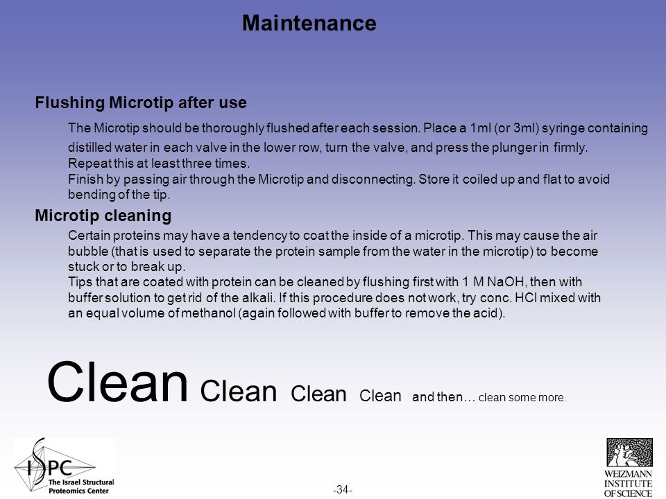 Maintenance Flushing Microtip after use The Microtip should be thoroughly flushed after each session.