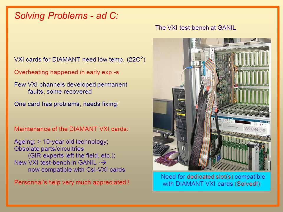 Solving Problems - ad C: VXI cards for DIAMANT need low temp.