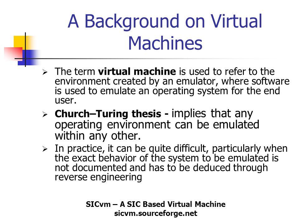 SICvm – A SIC Based Virtual Machine sicvm.sourceforge.net How to Achieve Virtualization .