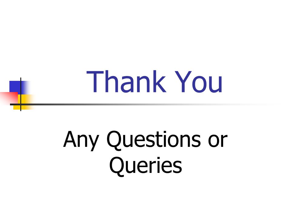 Thank You Any Questions or Queries