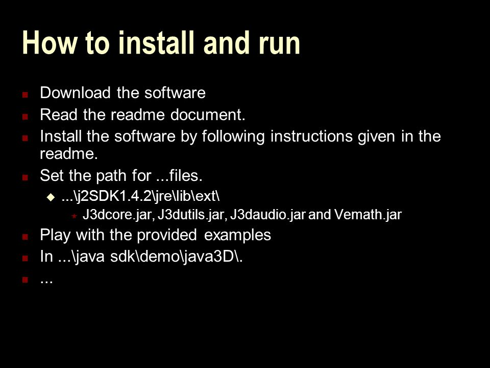 How to install and run Download the software Read the readme document.