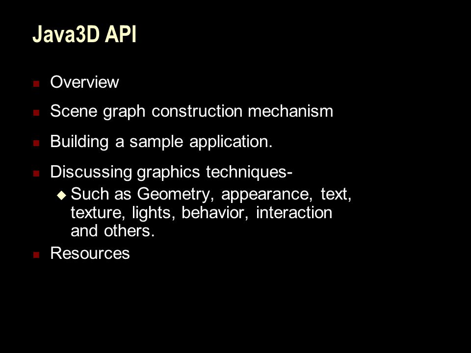 Overview What is Java-3D .Layers of Java3D API How can I benefit from it.