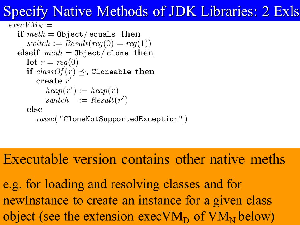 © Egon Börger: Decomposing & Layering JVM 19 Specify Native Methods of JDK Libraries: 2 Exls Executable version contains other native meths e.g.