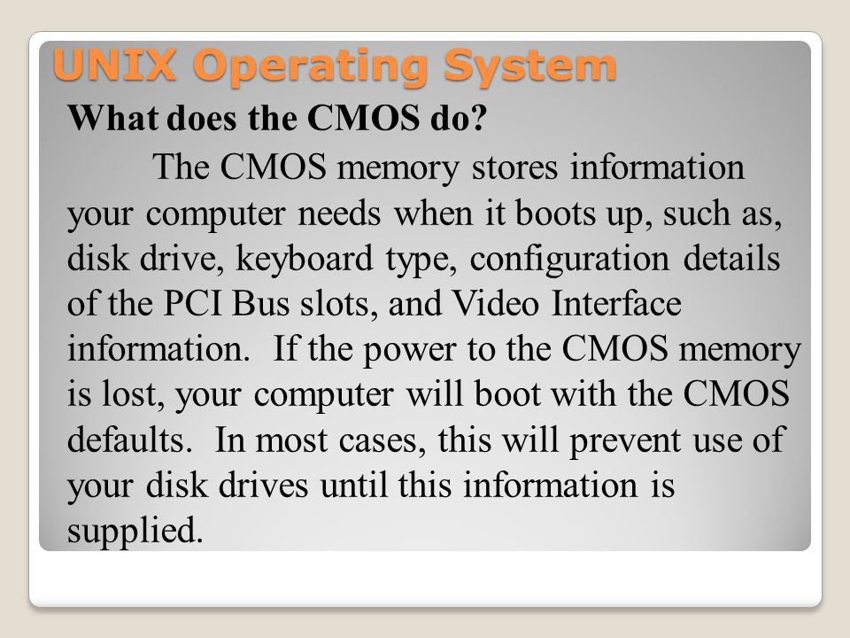 UNIX Operating System What does the CMOS do.