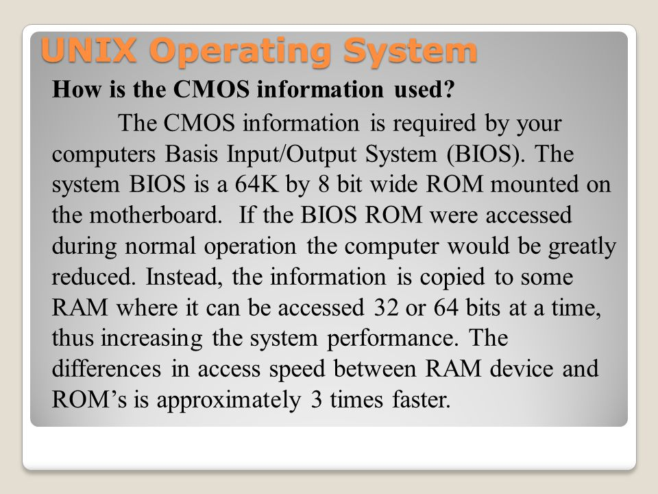 UNIX Operating System How is the CMOS information used.