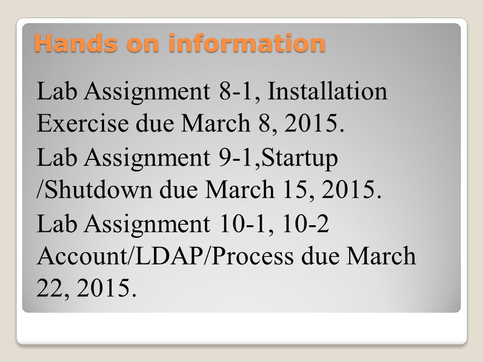 Hands on information Lab Assignment 8-1, Installation Exercise due March 8, 2015.