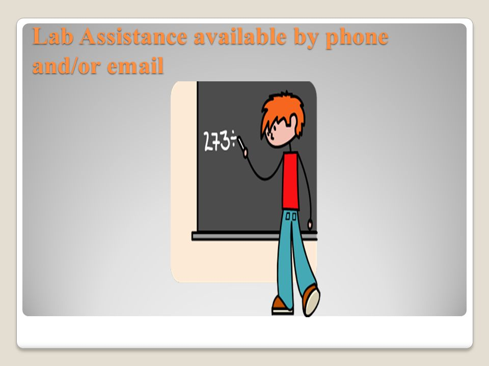 Lab Assistance available by phone and/or email
