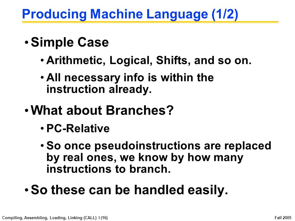 Compiling, Assembling, Loading, Linking (CALL) I (15) Fall 2005 Pseudoinstruction Replacement Asm.