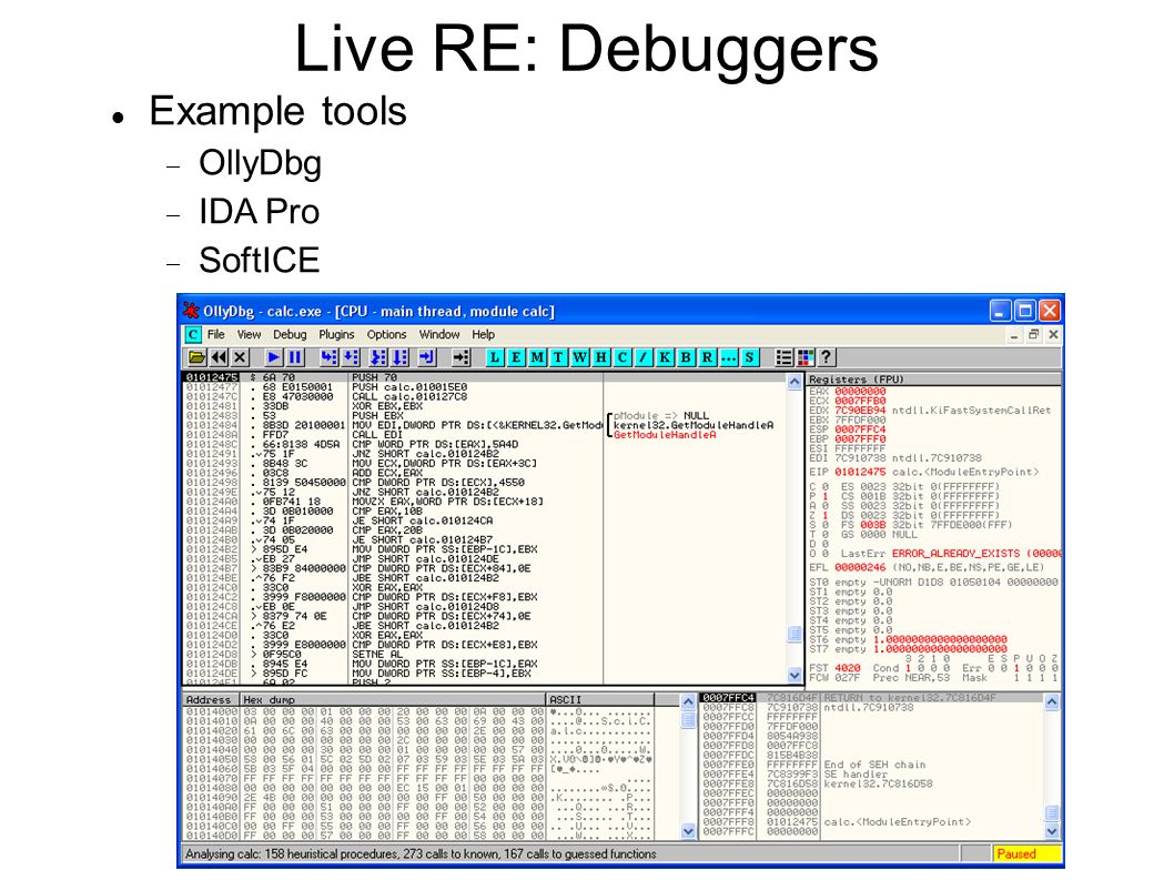 Live RE: Debuggers Example tools  OllyDbg  IDA Pro  SoftICE